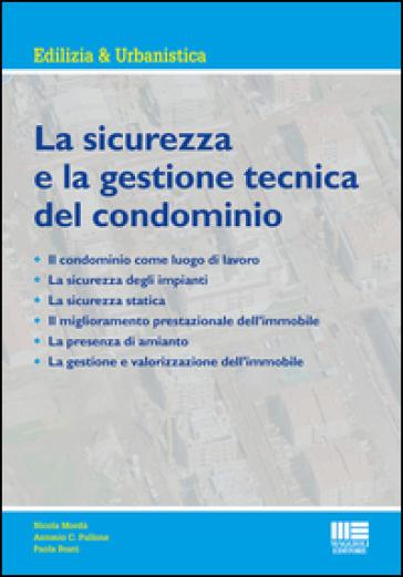 La sicurezza e la gestione tecnica del condominio - Nicola Mordà |