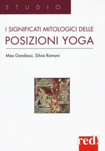 I significati mitologici delle posizioni yoga - max Gandossi |