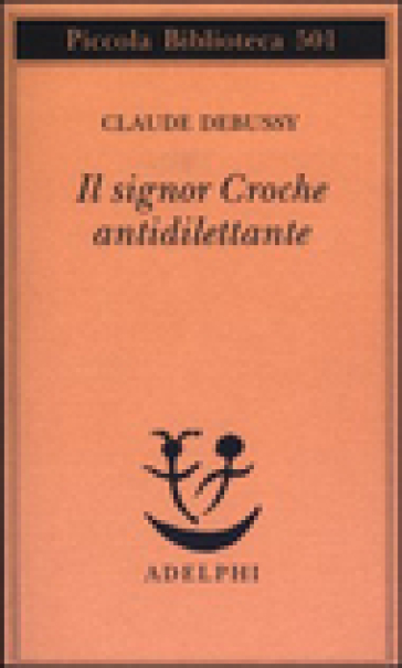 Il signor Croche antidilettante - Claude Debussy | Jonathanterrington.com