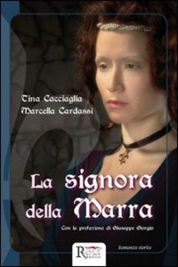 La signora della Marra. Storia di un processo in epoca angioina - Tina Cacciaglia |