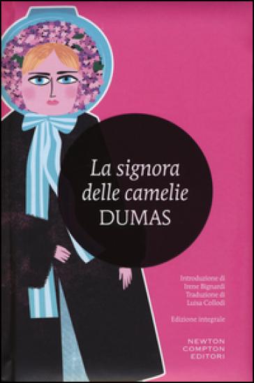 La signora delle camelie. Ediz. integrale - Alexandre (figlio) Dumas |