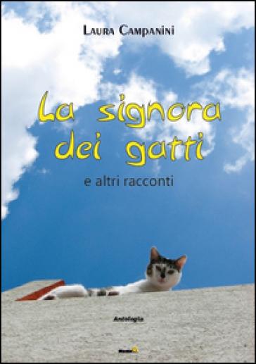 La signora dei gatti (e altri racconti) - Laura Campanini |