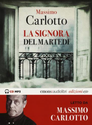 La signora del martedì letto da Massimo Carlotto. Ediz. integrale - Massimo Carlotto  