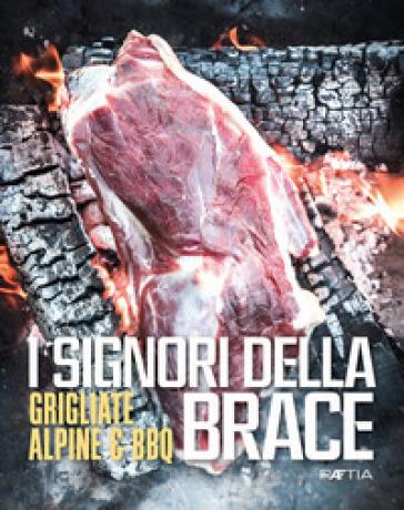 I signori della brace. Grigliate alpine & BBQ. Ediz. multilingue - Michele Capano | Thecosgala.com