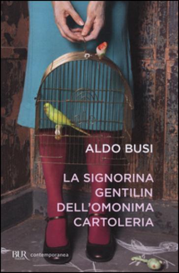 La signorina Gentilin dell'omonima cartoleria - Aldo Busi |