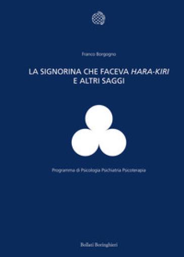 La signorina che faceva hara-kiri e altri scritti - F. Borgogno |