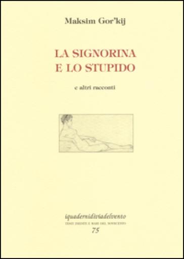 La signorina e lo stupido e altri racconti - Maksim Gorkij | Ericsfund.org