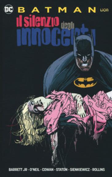 Il silenzio degli innocenti. Batman - Neal jr. Barrett  
