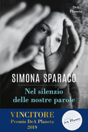 Nel silenzio delle nostre parole. Copia autografata - Simona Sparaco   Ericsfund.org