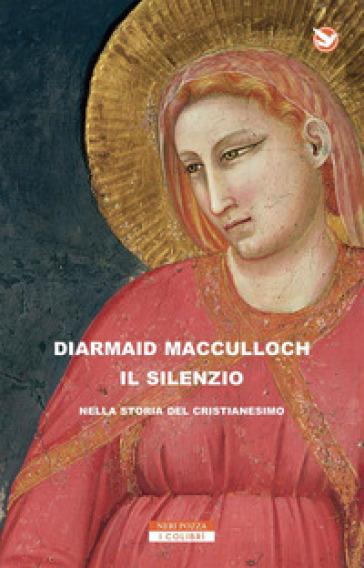 Il silenzio nella storia del cristianesimo - Diarmaid MacCulloch | Jonathanterrington.com