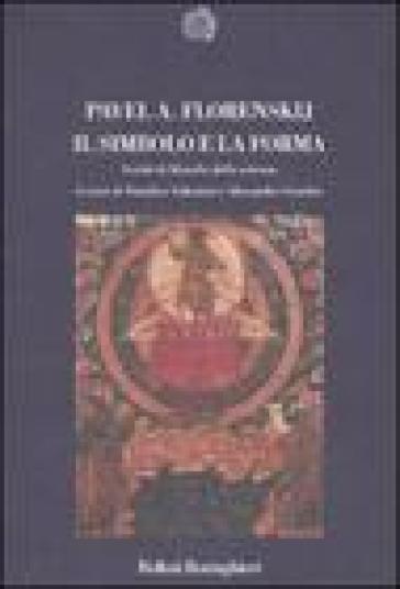 Il simbolo e la forma. Scritti di filosofia della scienza - Pavel Aleksandrovic Florenskij | Rochesterscifianimecon.com