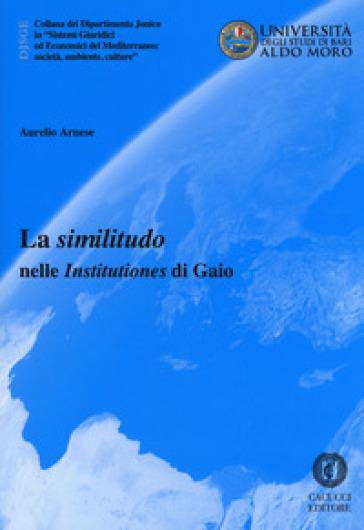 La «similitudo» nelle «Institutiones» di Gaio - Aurelio Arnese | Rochesterscifianimecon.com