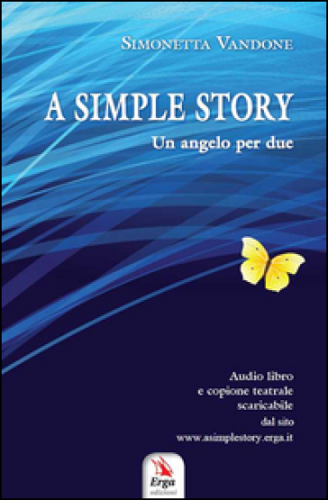 A simple story . Un angelo per due, copione teatrale. Audibro. CD Audio - Simonetta Vandone |