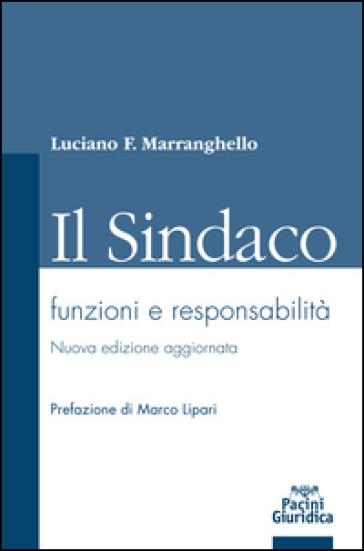 Il sindaco. Funzioni e responsabilità - Luciano F. Marranghello   Thecosgala.com