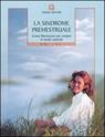 La sindrome premestruale. Come liberarsene per sempre, in modo naturale - Marilyn Glenville | Jonathanterrington.com