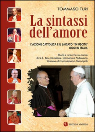 La sintassi dell'amore. L'Azione Cattolica e il laicato «in uscita» oggi in Italia - Tommaso Turi | Kritjur.org