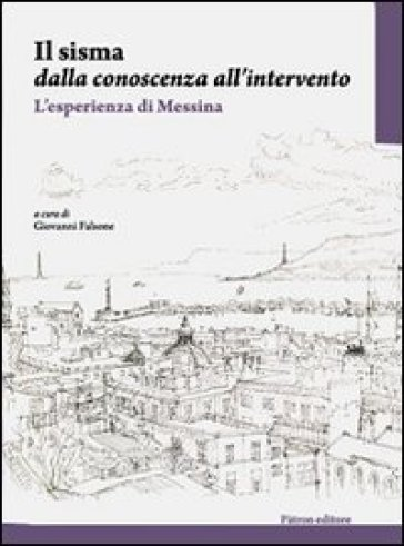 Il sisma dalla conoscenza all'intervento. L'esperienza di Messina - G. Falsone | Rochesterscifianimecon.com