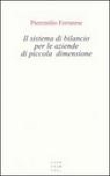 Il sistema di bilancio per le aziende di piccola dimensione - Pieremilio Ferrarese | Thecosgala.com