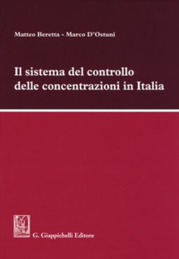 Il sistema del controllo delle concentrazioni in Italia - Matteo Beretta   Rochesterscifianimecon.com