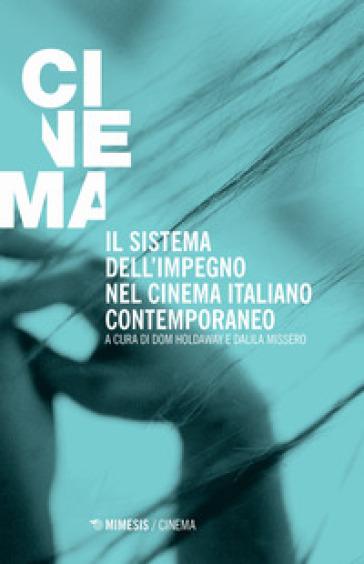 Il sistema dell'impegno nel cinema italiano contemporaneo - D. Holdaway |