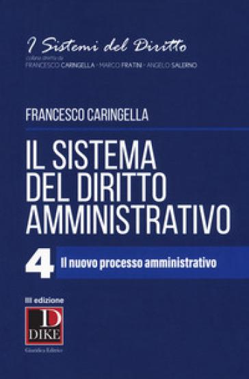 Il sistema del diritto amministrativo. 4: Il nuovo processo amministrativo
