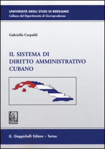 Il sistema di diritto amministrativo cubano - Gabriella Crepaldi   Rochesterscifianimecon.com