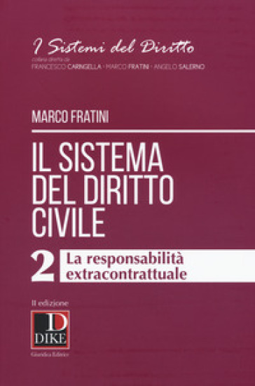 Il sistema del diritto civile. 2: La responsabilità extracontrattuale