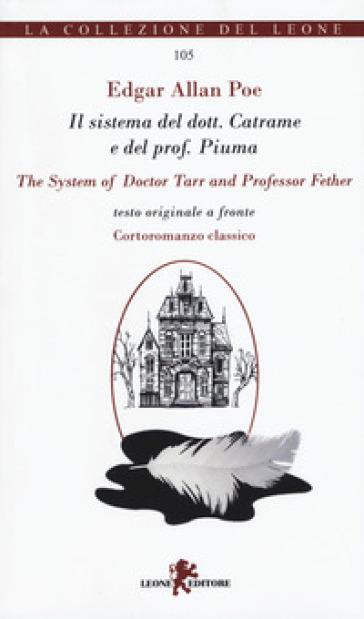 Il sistema del dott. Catrame e del prof. Piuma-The system of Doctor Tarr and professor Fether - Edgar Allan Poe |