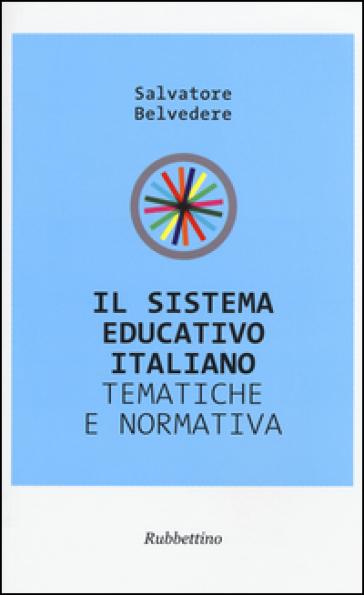Il sistema educativo italiano. Tematiche e prospettive - Salvatore Belvedere |