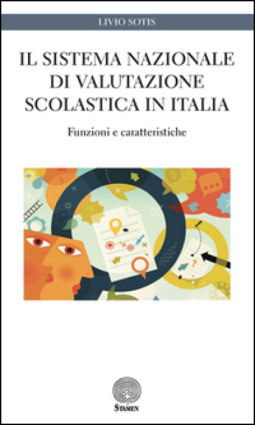 Il sistema nazionale di valutazione scolastica in Italia. Funzioni e caratteristiche - Livio Sotis |