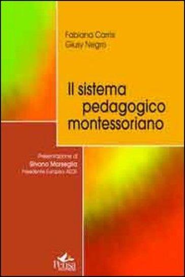 Il sistema pedagogico montessoriano - Fabiana Carrisi | Rochesterscifianimecon.com
