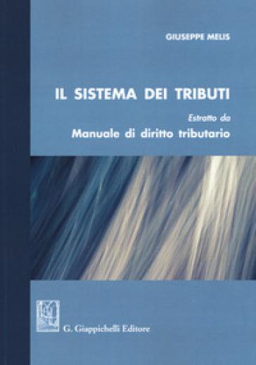il sistema dei tributi. Estratto da «Manuale di diritto tributario» - Giuseppe Melis pdf epub