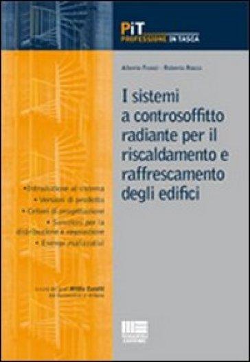 I sistemi a controsoffitto radiante per il riscaldamento e raffrescamento degli edifici - Roberto Rocco |