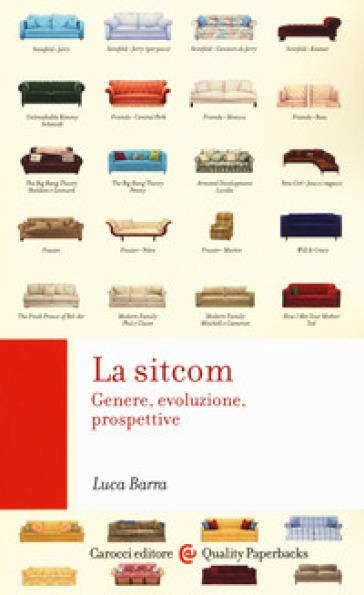 La sitcom. Genere, evoluzione, prospettive - Luca Barra pdf epub