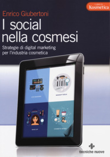 I social nella cosmesi. Strategie di digital marketing per l'industria cosmetica - Enrico Giubertoni | Thecosgala.com