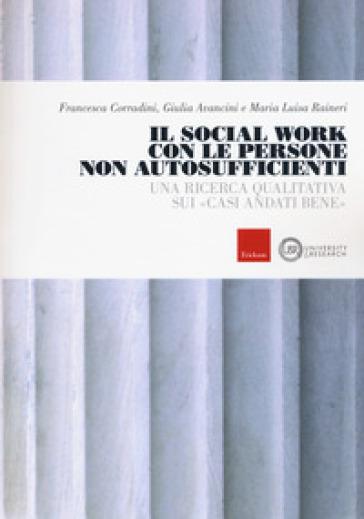 Il social work con le persone non autosufficienti. Una ricerca qualitativa sui «casi andati bene» - Francesca Corradini | Kritjur.org