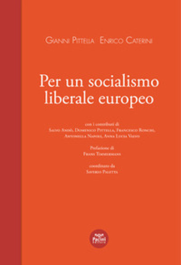 Per un socialismo liberale europeo - Gianni Pittella | Ericsfund.org