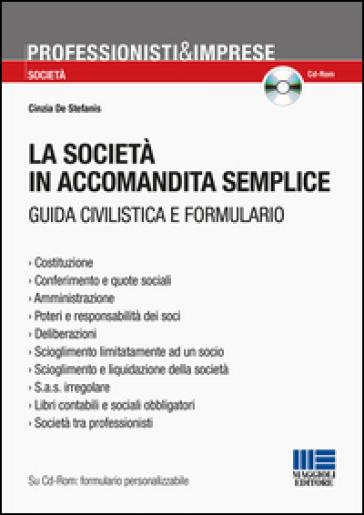 La società in accomandita semplice. Guida civilistica e formulario. Con CD-ROM - Cinzia De Stefanis pdf epub