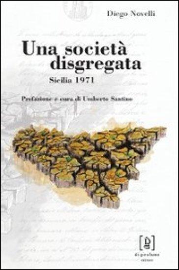 Una società disgregata. Sicilia 1971 - Diego Novelli | Ericsfund.org