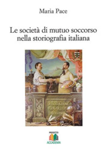 Le società di mutuo soccorso nella storiografia italiana - Maria Pace | Kritjur.org