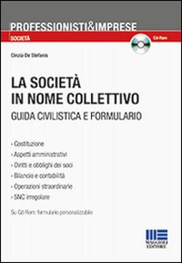 La società in nome collettivo. Con CD-ROM - Cinzia De Stefanis | Thecosgala.com