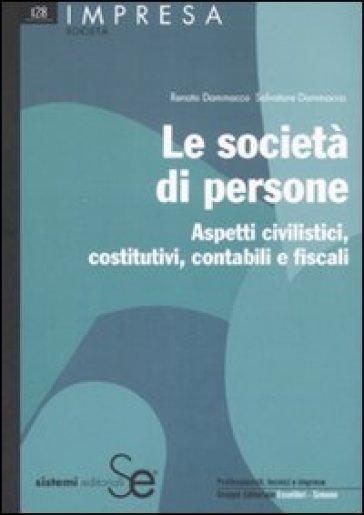 Le società di persone. Aspetti civilistici, costitutivi, contabili e fiscali - Salvatore Dammacco |
