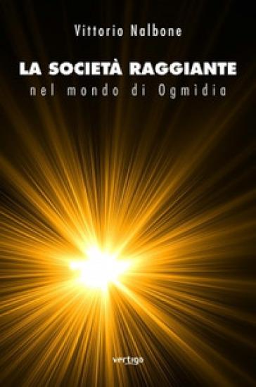 La società raggiante nel mondo di Ogmidia - Vittorio Nalbone |