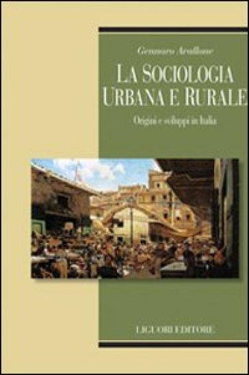 La sociologia urbana e rurale. Origini e sviluppi in Italia - Gennaro Avallone | Ericsfund.org