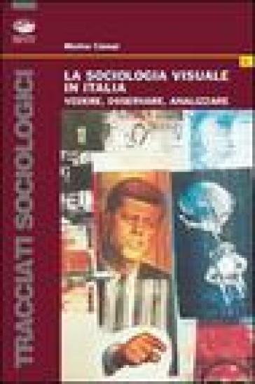 La sociologia visuale in Italia - Marina Ciampi |