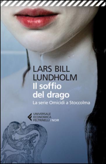 Il soffio del drago. La serie Omicidi a Stoccolma - Lars Bill Lundholm |
