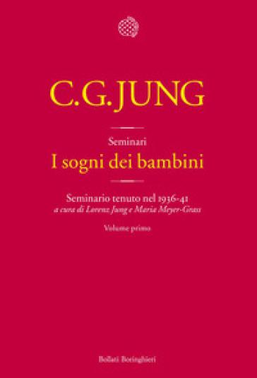 I sogni dei bambini. Seminario tenuto nel 1936-41. 1. - Carl Gustav Jung   Jonathanterrington.com