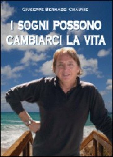 I sogni possono cambiarci la vita - Giuseppe Bernabei Chauvie | Jonathanterrington.com