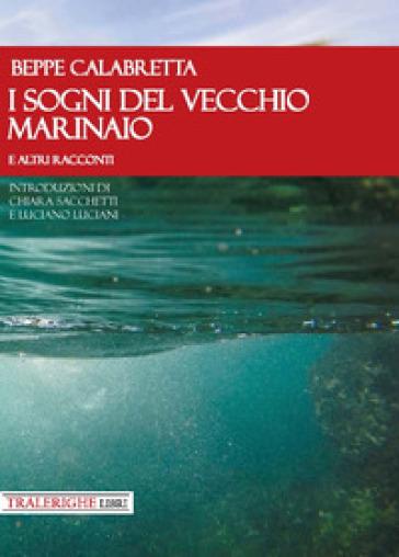 I sogni del vecchio marinaio e altri racconti - Beppe Calabretta | Ericsfund.org