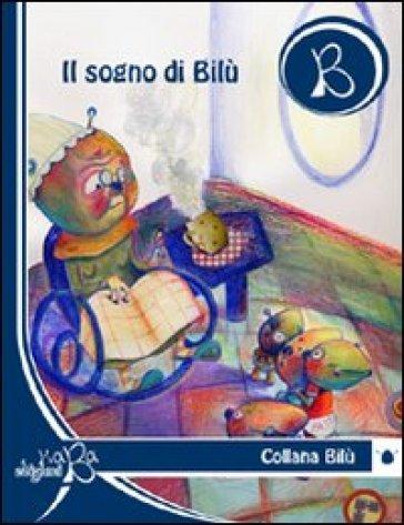 Il sogno di Bilù. Ediz. multilingue - Raffaella Polverini |